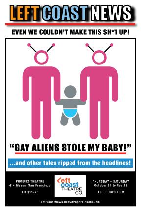 Left Coast News - Gay Aliens Stole My Baby