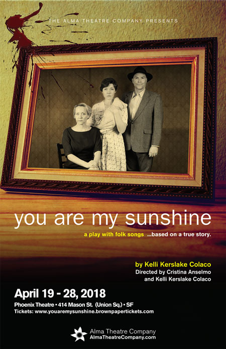 Poster for You Are My Sunshine performance at Phoenix Theatre April 19-28, 2018 8pm