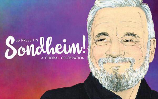 Information for Sondheim! A Choral Celebration ticket link: http://www.jbpresents.org/sondheimrevue/