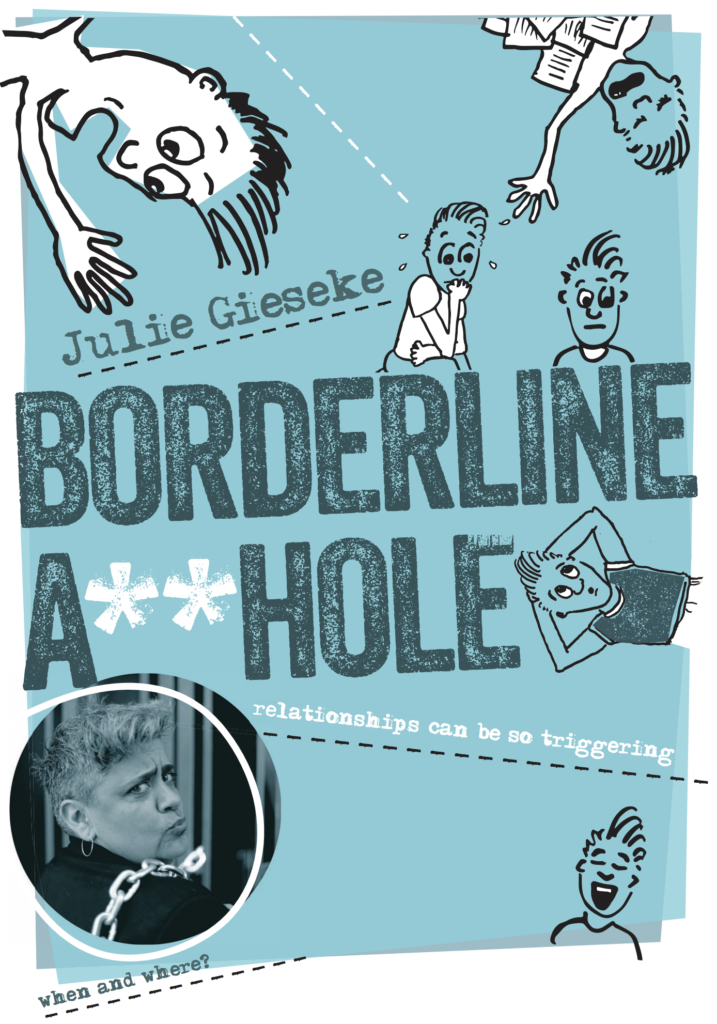 Flyer for Boarderline A**hole by Julie Gieseke https://www.brownpapertickets.com/event/3609511