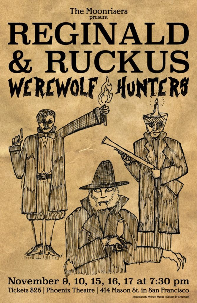 Reginald and Ruckus Werewolf Hunters https://werewolfhunters.brownpapertickets.com/